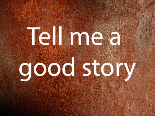 Tell me a good story